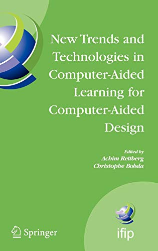 9780387296425: New Trends and Technologies in Computer-Aided Learning for Computer-Aided Design: IFIP International Working Conference: EduTech 2005, Perth, ... in Information and Communication Technology)