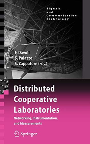 Distributed Cooperative Laboratories: Networking, Instrumentation, and Measurements (Signals and ...