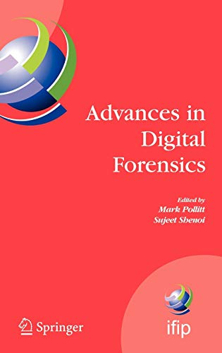 9780387300122: Advances in Digital Forensics: IFIP International Conference on Digital Forensics, National Center for Forensic Science, Orlando, Florida, February ... in Information and Communication Technology)
