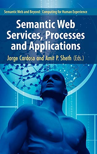 9780387302393: Semantic Web Services, Processes and Applications (Semantic Web and Beyond)