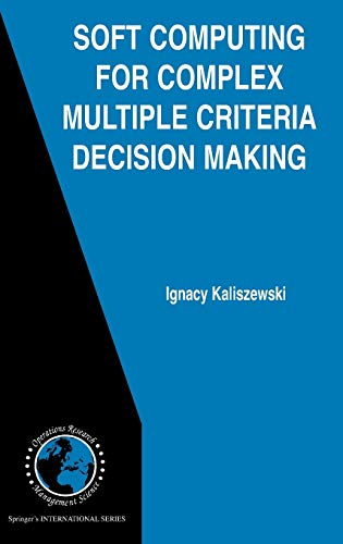 9780387302430: Soft Computing for Complex Multiple Criteria Decision Making (International Series in Operations Research & Management Science)