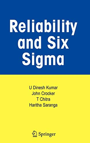Reliability and Six Sigma: Kumar, U Dinesh;