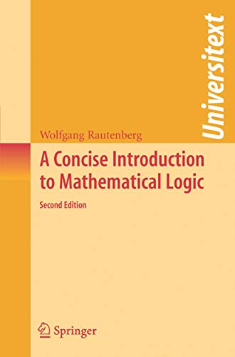 9780387302942: A Concise Introduction to Mathematical Logic (Universitext)