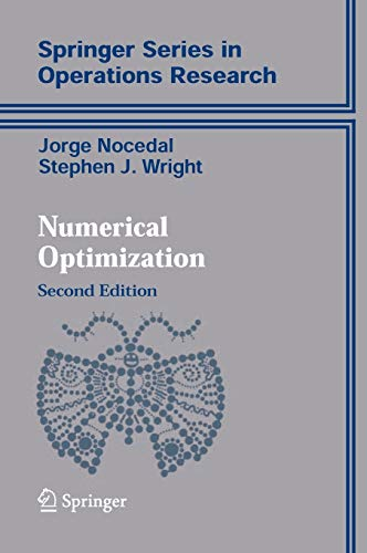 Numerical Optimization (Springer Series in Operations Research: Jorge Nocedal, Stephen