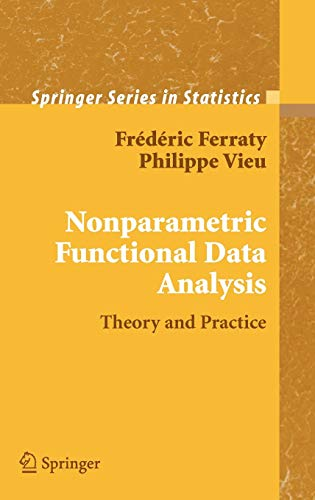 9780387303697: Nonparametric Functional Data Analysis: Theory and Practice (Springer Series in Statistics)