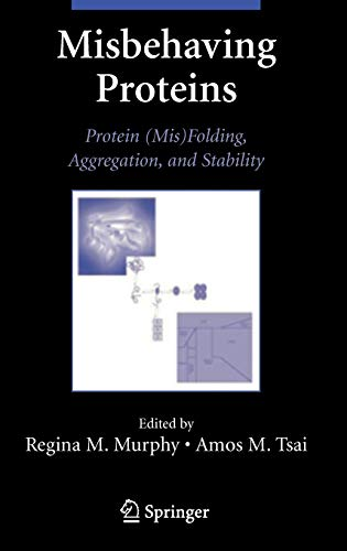9780387305080: Misbehaving Proteins: Protein (Mis)Folding, Aggregation, and Stability