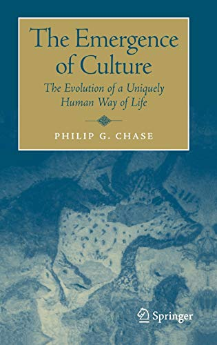 9780387305127: The Emergence of Culture: The Evolution of a Uniquely Human Way of Life