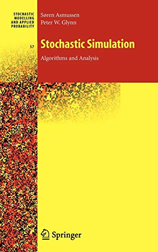 9780387306797: Stochastic Simulation: Algorithms and Analysis (Stochastic Modelling and Applied Probability, No. 57) (No. 100)