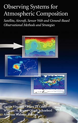 Observing Systems For Atmospheric Composition: Satellite, Aircraft, Sensor Web And Ground-Based ...
