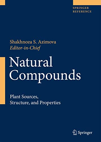 Natural Compounds: Plant Sources, Structure and Properties: Azimova, S.S.