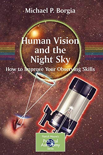 Human Vision and The Night Sky How to Improve Your Observing Skills