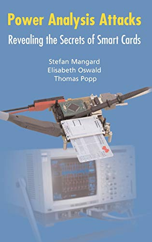 9780387308579: Power Analysis Attacks: Revealing the Secrets of Smart Cards (Advances in Information Security)