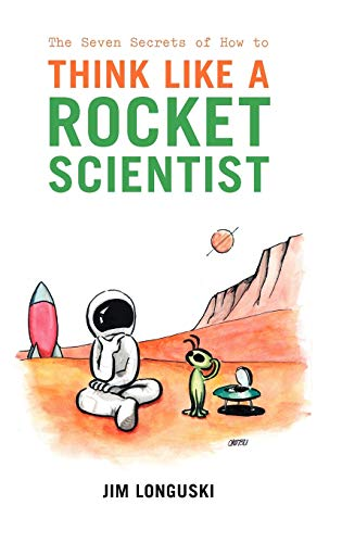 9780387308760: The Seven Secrets of How to Think Like a Rocket Scientist