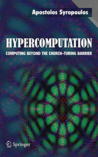 9780387308869: Hypercomputation: Computing Beyond the Church-Turing Barrier (Monographs in Computer Science)