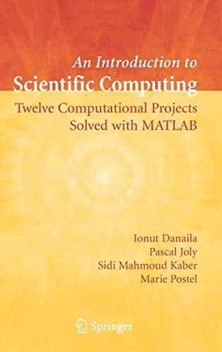 9780387308890: An Introduction to Scientific Computing: Twelve Computational Projects Solved with MATLAB (Texts in Applied Mathematics)