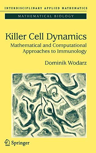 9780387308937: Killer Cell Dynamics: Mathematical and Computational Approaches to Immunology (Interdisciplinary Applied Mathematics)