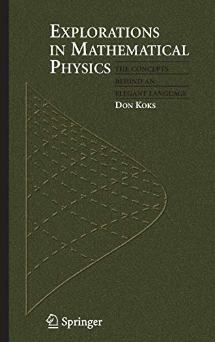 Explorations in Mathematical Physics: The Concepts Behind: Don Koks