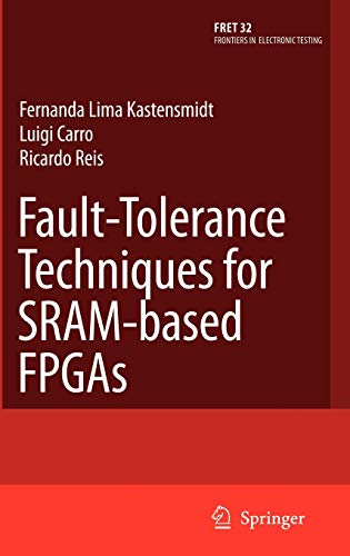 9780387310688: Fault-Tolerance Techniques for SRAM-Based FPGAs (Frontiers in Electronic Testing)