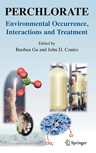 9780387311142: Perchlorate: Environmental Occurrence, Interactions and Treatment