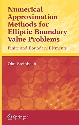9780387313122: Numerical Approximation Methods for Elliptic Boundary Value Problems: Finite and Boundary Elements (Texts in Applied Mathematics)