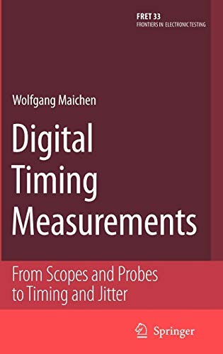 Digital Timing Measurements: From Scopes and Probes to Timing and Jitter (Hardback): Wolfgang ...