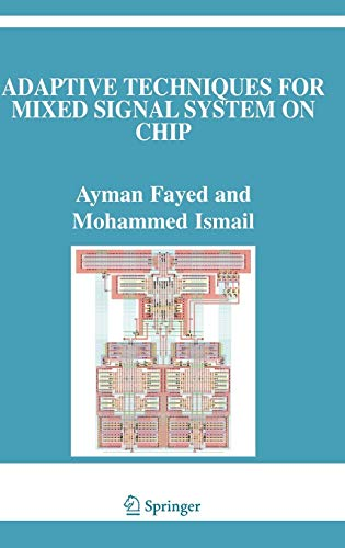 Adaptive Techniques for Mixed Signal System on Chip: Ayman Fayed