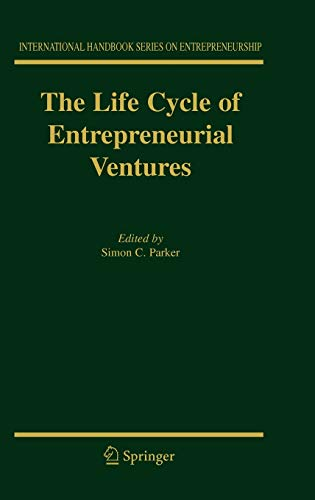 9780387321561: The Life Cycle of Entrepreneurial Ventures (International Handbook Series on Entrepreneurship)