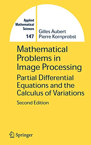 9780387322001: Mathematical Problems in Image Processing: Partial Differential Equations and the Calculus of Variations (Applied Mathematical Sciences)