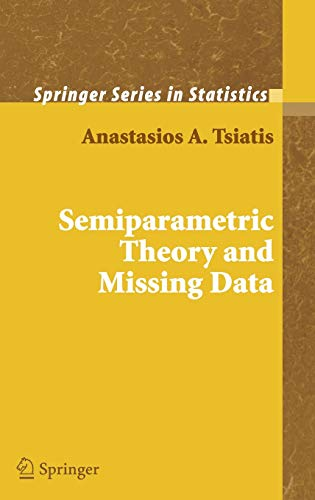 9780387324487: Semiparametric Theory and Missing Data (Springer Series in Statistics)