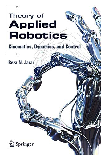 9780387324753: Theory of Applied Robotics: Kinematics, Dynamics, and Control