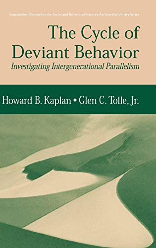 The Cycle of Deviant Behavior: Investigating Intergenerational Parallelism: Howard B. Kaplan