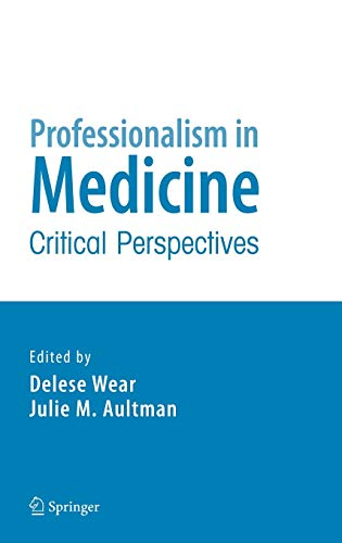 9780387327266: Professionalism in Medicine: Critical Perspectives