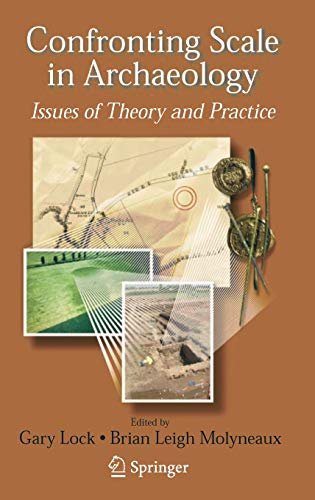 9780387327723: Confronting Scale in Archaeology: Issues of Theory and Practice