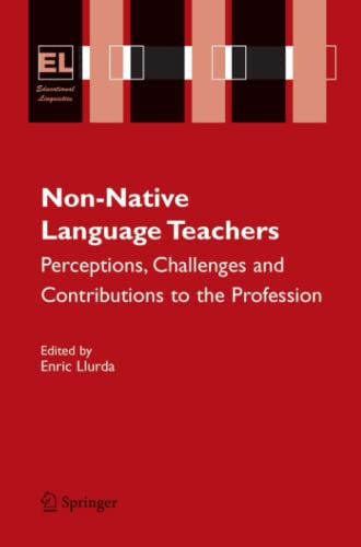 9780387328225: Non-Native Language Teachers: Perceptions, Challenges and Contributions to the Profession (Educational Linguistics)