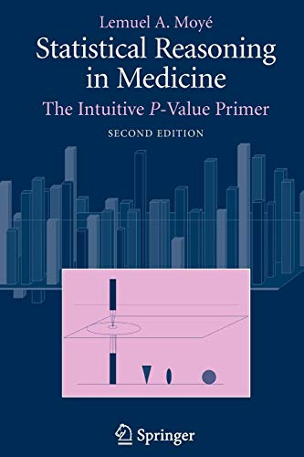 9780387329130: Statistical Reasoning in Medicine: The Intuitive P-Value Primer