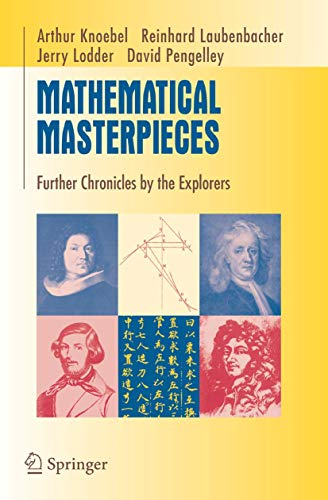 Mathematical Masterpieces: Further Chronicles by the Explorers: Knoebel, Art; Reinhard