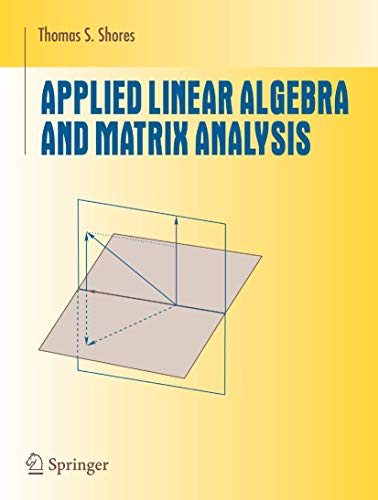 9780387331959: Applied Linear Algebra and Matrix Analysis (Undergraduate Texts in Mathematics)