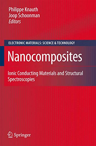 Nanocomposites : Ionic Conducting Materials And Structural Spectroscopies