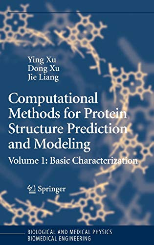 9780387333199: Computational Methods for Protein Structure Prediction and Modeling: Volume 1: Basic Characterization: Basic Characterization v. 1 (Biological and Medical Physics, Biomedical Engineering)