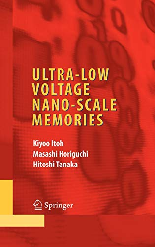 9780387333984: Ultra-Low Voltage Nano-Scale Memories (Integrated Circuits and Systems)