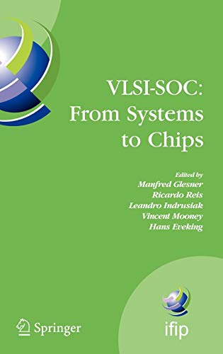 9780387334028: VLSI-SOC: From Systems to Chips: IFIP TC 10/WG 10.5, Twelfth International Conference on Very Large Scale Ingegration of System on Chip (VLSI-SoC ... in Information and Communication Technology)