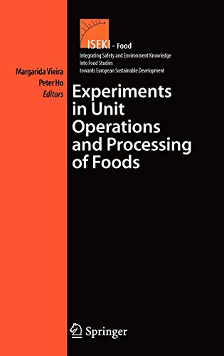 9780387335131: Experiments in Unit Operations and Processing of Foods (Integrating Food Science and Engineering Knowledge Into the Food Chain)