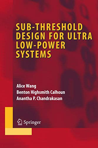 9780387335155: Sub-threshold Design for Ultra Low-Power Systems (Integrated Circuits and Systems)