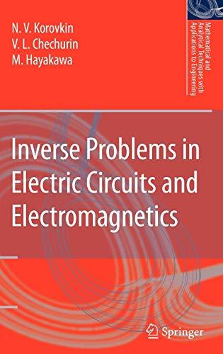 Inverse Problems in Electric Circuits and Electromagnetics (Hardback): N.V. Korovkin, V.L. ...