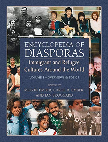 9780387335933: Encyclopedia of Diasporas: Immigrant and Refugee Cultures Around the World. Volume I: Overviews and Topics; Volume II: Diaspora Communities: Overviews and Topics v. 1