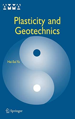 Plasticity and Geotechnics (Hardback): Hai-Sui Yu