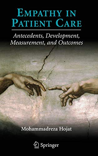 9780387336077: Empathy in Patient Care: Antecedents, Development, Measurement, and Outcomes