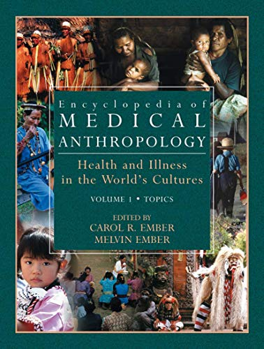 9780387336220: Encyclopedia of Medical Anthropology: Health and Illness in the World's Cultures Topics - Volume 1; Cultures - Volume 2: Topics v. 1