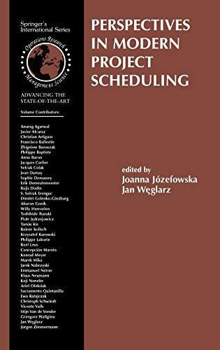 Perspectives in Modern Project Scheduling (International Series in Operations Research & ...