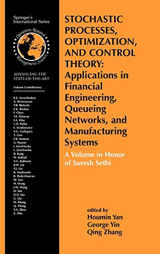 9780387337708: Stochastic Processes, Optimization, and Control Theory: Applications in Financial Engineering, Queueing Networks, and Manufacturing Systems: A Volume ... in Operations Research & Management Science)